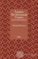 Tarihsel Din Söylemleri Üzerine Zihniyet Çözümlemeleri (Ciltli)