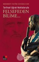 Tarihsel Uğrak Noktalarıyla Felsefeden Bilime...