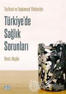 Tarihsel ve Toplumsal Yönleriyle Türkiye'de Sağlık Sorunları
