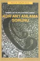 Tarihsellik ve Akılcılık Bağlamında Kur'an'ı Anlama Sorunu