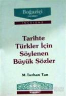 Tarihte Türkler için Söylenen Büyük Sözler