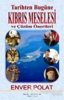 Tarihten Bugüne Kıbrıs Meselesi ve Çözüm Önerileri
