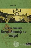 Tarihten Günümüze Bozok Sancağı ve Yozgat