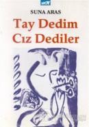 Tay Dedim Cız Dediler Şiirler (1992-1993)