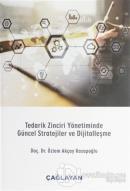 Tedarik Zinciri Yönetiminde Güncel Stratejiler ve Dijitalleşme