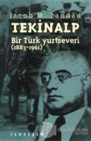 Tekinalp: Bir Türk Yurtseveri