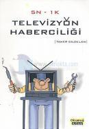 5N-1K Televizyon Haberciliği