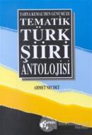 Tematik Türk Şiiri Antolojisi Yahya Kemal'den Günümüze