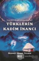 Tengricilik Mi? Şamanizm Mi? Türklerin Kadim İnancı