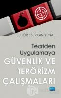 Teoriden Uygulamaya Güvenlik ve Terörizm Çalışmaları
