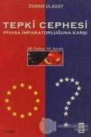 Tepki Cephesi Piyasa İmparatorluğuna Karşı AB - Türkiye Yol Ayrımı