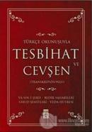 Tesbihat ve Cevşen Türkçe Okunuşuyla (Transkripsiyonlu)