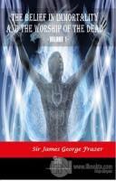 The Belief in Immortality and the Worship of the Dead - Vol 1