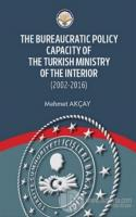 The Bureaucratic Policy Capacity of the Turkish Ministry of the Interior (2002-2016)