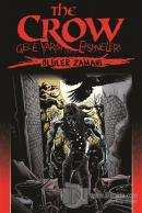 The Crow: Gece Yarısı Efsaneleri Cilt 1