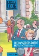 The Dangerous Robot