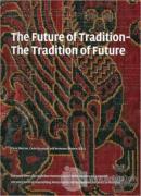 The Future of Tradition - The Tradition of Future (Ciltli)