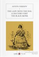 The Lady With The Dog / A Doctor's Visit / The Black Monk