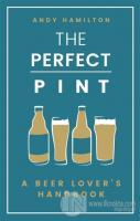 The Perfect Pint (Ciltli)