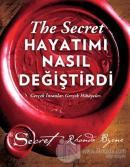 The Secret - Hayatımı Nasıl Değiştirdi (Ciltli)
