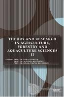 Theory and Research in Agriculture, Forestry and Aquaculture Sciences 2