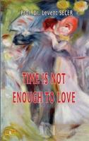 Time İs Not To Love