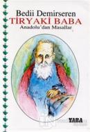 Tiryaki Baba Anadolu'dan Masallar