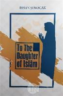 To The Daughter Of İslam ( İslam'ın Kızına )
