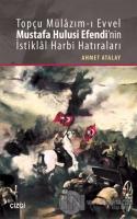 Topçu Mülazım-ı Evvel Mustafa Hulusi Efendi'nin İstiklal Harbi Hatıraları