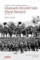 Tophane-i Amire'den İmalat-ı Harbiye'ye Osmanlı Devleti'nde Harp Sanayii (1861-1923)