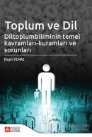 Toplum ve Dil Diltoplumbilimin Temel Kavramları-Kuramları ve Sorunları