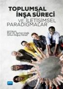 Toplumsal İnşa Süreci ve İletişimsel Paradigmalar