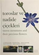 Toroslar ve Nadide Çiçekleri - Taurus Mountains and Their Precious Flowers (Ciltli)