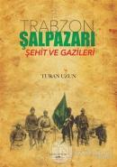 Trabzon Şalpazarı Şehit ve Gazileri