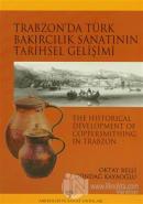 Trabzon'da Türk Bakırcılık Sanatının Tarihsel Gelişimi