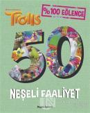 Trolls 50 Neşeli Faaliyet