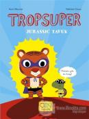 Tropsuper - Jurassic Tavuk (Ciltli)