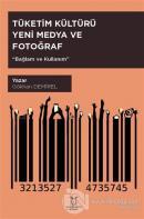 Tüketim Kültürü Yeni Medya ve Fotoğraf
