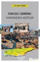 Tunceli (Dersim) Tarihinden Kesitler