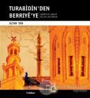 Turabidin'den Berriye'ye