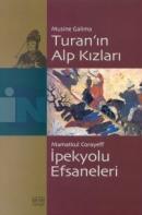 Turan'ın Alp Kızlarıİpekyolu Efsaneleri