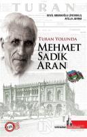 Turan Yolunda Mehmet Sadık Aran