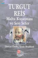Turgut Reis Malta Kuşatması ve Son Sefer (Ciltli)
