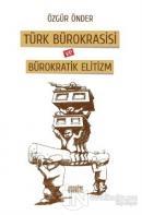 Türk Bürokrasisi ve Bürokratik Elitizm