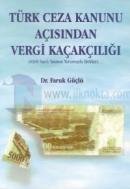 Türk Ceza Kanunu Açısından Vergi Kaçakçılığı (4369 Sayılı Yasanın Yorumuyla Birlikte)