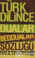 Türk Dilince Dualar, Beddualar Sözlüğü