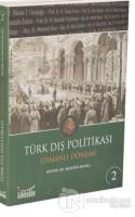 Türk Dış Politikası Osmanlı Dönemi Cilt - 2