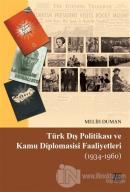 Türk Dış Politikası ve Kamu Diplomasisi Faaliyetleri (1934-1960)
