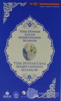 Türk Dünyası Çocuk Edebiyatından Seçmeler (Azerbaycan Türkçesi-Türkçe)