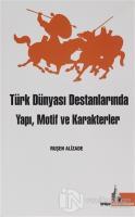 Türk Dünyası Destanlarında Yapı Motif ve Karakterler